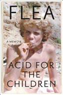 Acid for the Children by Flea / Patti Smith