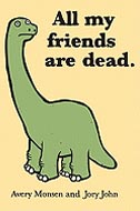 All My Friends Are Dead Avery Monsen and Jory John
