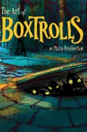 The Art of the Boxtrolls by Phil Brotherton