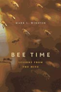 Bee Time: Lessons from the Hive by Mark Winston