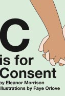 C is for Consent by Eleanor Morrison