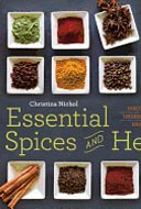 Essential Spices and Herbs: Discover Them, Understand Them, Enjoy Them by Christina Nichol