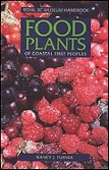 Food Plants of Coastal First Peoples by Nancy Turner