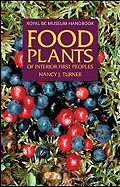 Food Plants of Interior First Peoples by Nancy Turner