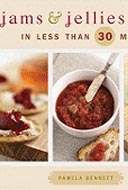Jams & Jellies in Less Than 30 Minutes by Pamela Bennett
