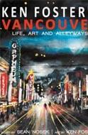 Ken Foster's Vancouver by Sean Nosek / Ken Foster