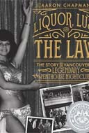 Liquor, Lust and the Law: The Story of Vancouver's Legendary Penthouse by Aaron Chapman