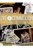 Live at the Commodore: The Story of Vancouver's Historic Commodore Ballroom by Aaron Chapman