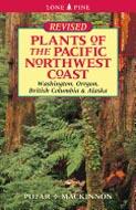 Plants of the Pacific Northwest Coast: Washington, Oregon, British Columbia and Alaska