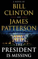 The President Is Missing by James Patterson / Bill Clinton