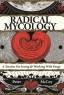 Radical Mycology by Peter McCoy/Nastassja Noell