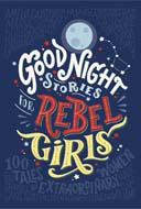 Good Night Stories for Rebel Girls 1 by Elena Favilli/Francesca Cavallo