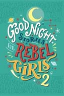 Good Night Stories for Rebel Girls 2 by Elena Favilli/Francesca Cavallo