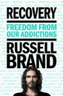 Recovery: Freedom from Our Addictions by Russell Brand