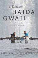 The Taste of Haida Gwaii by Susan Musgrave