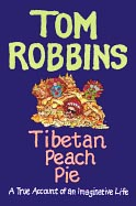 Tibetan Peach Pie by Tom Robbins