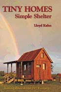 Tiny Homes: Simple Shelter by Lloyd Kahn