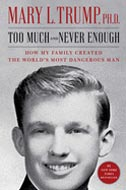Too Much and Never Enough by Mary Trump