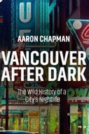 Vancouver After Dark by Aaron Chapman