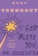 God Bless You Mr Rosewater by Kurt Vonnegut