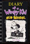 Diary of a Wimpy Kid #10: Old School by Jeff Kinney